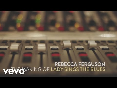 Rebecca Ferguson - The Making of Lady Sings the Blues
