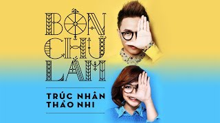 BỐN CHỮ LẮM (MV) - TRÚC NHÂN - TRƯƠNG THẢO NHI [ Chất Lượng 4k]