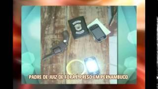 Padre de Juiz de Fora � rpeso com drogas em Pernambuco