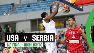 USA V Serbia Semi Final Highlights 2014 FIBA U17 World