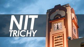 NIT Trichy : A Visual