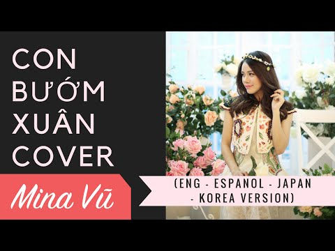 Con bướm Xuân Eng - Espanol - Japan - Korea cover by Mina