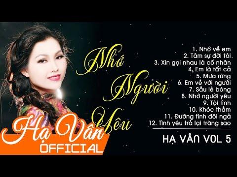Nhạc Trữ Tình Hay Nhất 2017 - Album Nhớ Người Yêu   Hạ Vân 2017