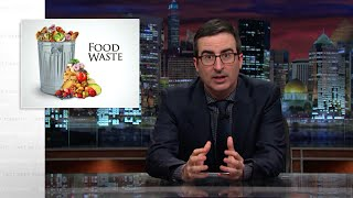 Food Waste: Last Week Tonight with John Oliver (HBO)
