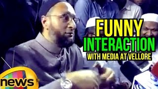 Asaduddin funny replies to media at Vellore..