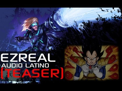 Audio Latino League of Legends Teaser EzReal OVER 9000 !!