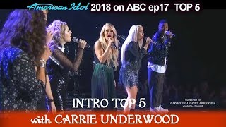 """American Idol 2018 Top 5 Intro  With Carrie Underwood """"See You Again """"American Idol Top 5"""