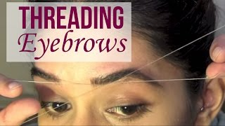 Threading Eyebrows | How To Thread | Eyebrow Threading Tutorial