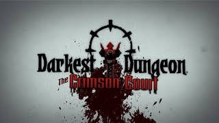 Darkest Dungeon - The Crimson Court Megjelenés Trailer