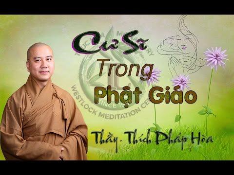 Cư Sĩ Trong Phật Giáo - Thầy. Thích Pháp Hòa ( May 12, 2016 )
