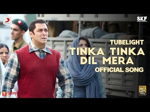 Tubelight - Tinka Tinka Dil Mera | Salman Khan | Pritam| Rahat Fateh Ali Khan| Latest Love Song 2017