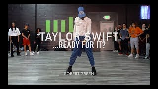 Taylor Swift - ...Ready For It? | Robert Green Choreography