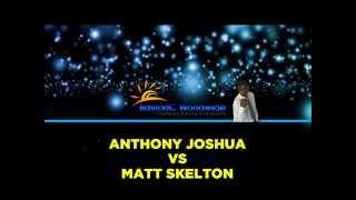 ANTHONY JOSHUA VS MATT SKELTON