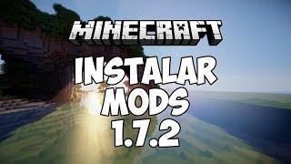Como Instalar Mods En Minecraft 1.7.2