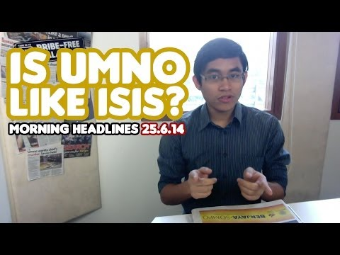 Is UMNO like ISIS? [Morning Headlines]