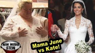 HONEY BOO BOO's MAMA JUNE in KATE MIDDLETON-like Royal WEDDING DRESS