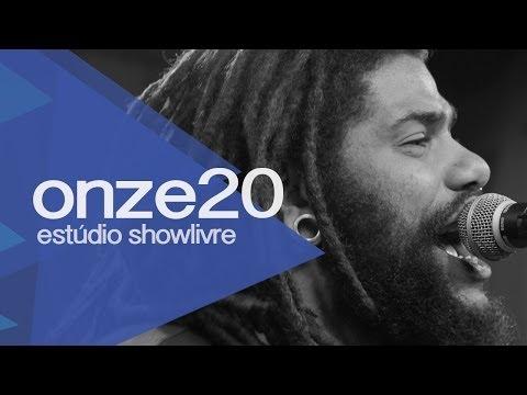 Onze:20 no Estúdio Showlivre 2013 - Apresentação na íntegra