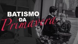 16/09/18 - Batismo da Primavera (1) - Pr. Adriano Camargo
