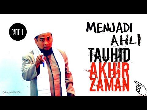 Ust. Zulkifli M Ali, Lc MA | Menjadi Ahli Tauhid Akhir Zaman | Part 1