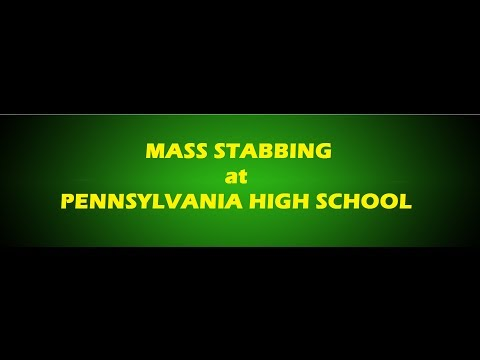 Mass Stabbing at Pennsylvania High School