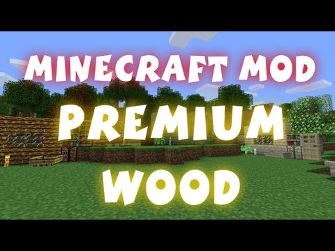 Minecraft - Mods: Premium Wood