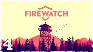 Firewatch. #4: Они исследуют...нас?