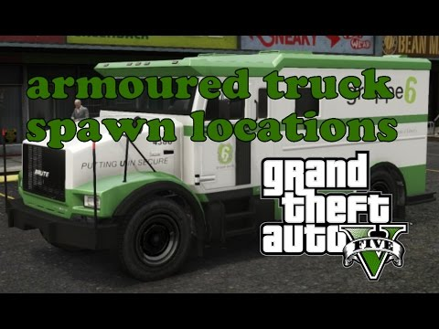 gta v armoured truck spawn locations for easy cash phim