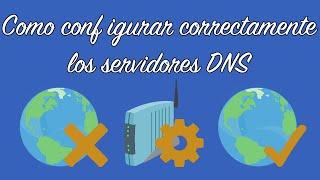 Como Configurar Correctamente Los Servidores DNS