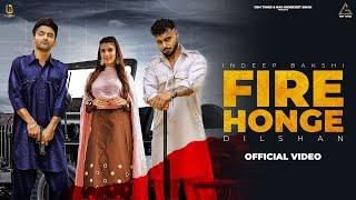 Fire Honge – Dilshan Ft Indeep Bakshi  Video Download New Video HD