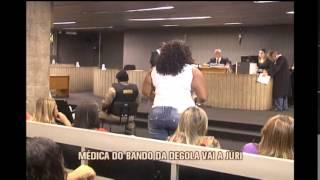 M�dica acusada de integrar o Bando da Degola vai a j�ri em BH