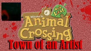 Animal Crossing: New Leaf (Town Of An Artist) It's Always