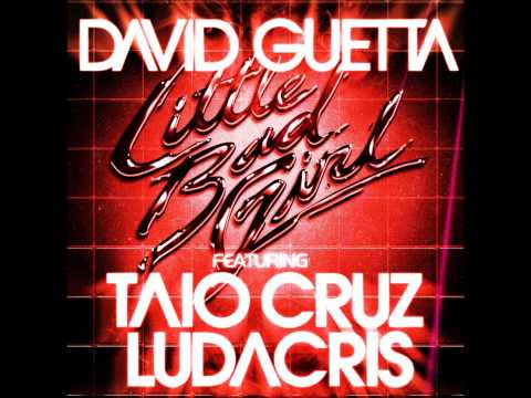 David Guetta feat.Taio Cruz Ludacris Little Bad Girl