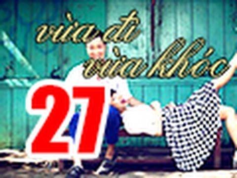 Vua Di Vua Khoc Tap 27 FULL 720p Khong Quang Cao