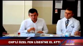 ÖZGÜR ÖZEL FEN LİSESİNE EL ATTI