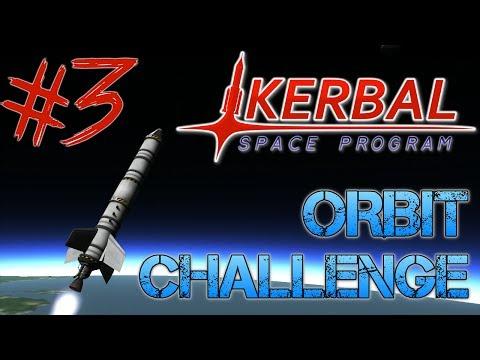 Kerbal Space Program - Part 3 | ORBIT CHALLENGE
