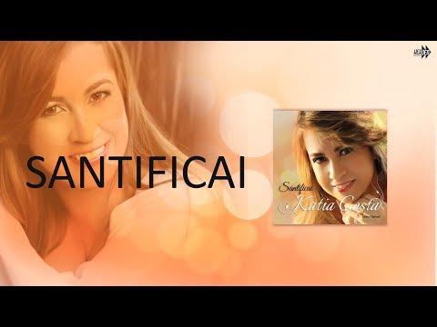 Cantora Katia Costa - Santificai | CD: Santificai Lançamento 2013 Exclusivo