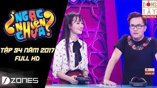 Ngạc Nhiên Chưa 2017   Tập 94: Đan Thy - Ngọc Ánh (19/7/2017)