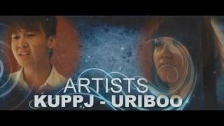 [Music Video] Kết Thúc, Hãy Buông Tay! - Kuppj; Uriboo (Onedream media group)
