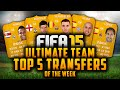 TOP 5 TRANSFERS OF THE WEEK! - VERMAELEN, FORSTER, REINA, NAVAS, LÓPEZ! | FIFA 15 Ultimate Team
