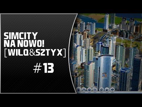 SimCity 5 na nowo! #13 -