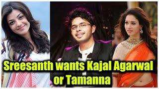 Sreesanth wants Kajal Agarwal or Tamanna for his telugu debut film
