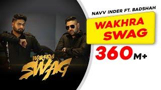 Смотреть или скачать клип Navv Inder feat. Badshah - Wakhra Swag