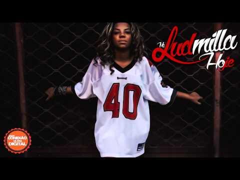 Mc Ludmilla - Hoje - Música Nova 2014 (Ex - Mc Beyonce) Lançamento 2014