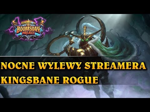 NOCNE WYLEWY STREAMERA - KINGSBANE ROGUE - Hearthstone Decks std (The Boomsday Project)