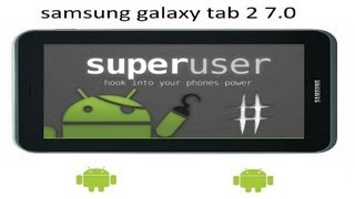 Como Rootear Galaxy Tab 2 7.0 Android 4.0.3 [GT-P3100 GT
