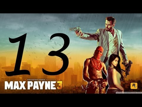 Max Payne 3 Walkthrough - Max Payne 3 Walkthrough Part 13 HD Hard Mode gameplay Chapter 6