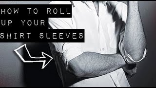 HOW TO ROLL UP SHIRT SLEEVES WAYS TO FOLD MEN'S DRESS