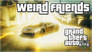 "GTA V - ""Weird Friends"" - GTA 5 Funny Moments w/ The Sidemen!"