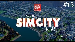 Let's Play Sim City 5 (Badly) - #15: The Final Peace