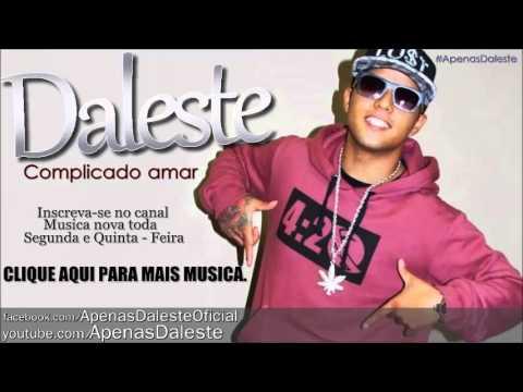 Mc Daleste - Complicado amar |Musica nova lançamento 2013|